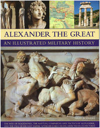 image of Alexander The Great: An Illustrated Military History