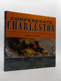Confederate Charleston: An Illustrated History of the City and the People During the Civil War