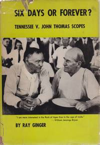 image of SIX DAYS OR FOREVER?  Tennessee V. John Thomas Scopes