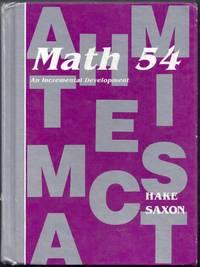 Math 54. An Incremental Development