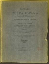 Papeles de Nueva Espa�a. Segunda Serie. Geografia y Estadistica. Tomo VII by  Francisco del (1842-1916) Paso y Troncoso - Paperback - First Edition - 1905 - from The Book Collector ABAA, ILAB (SKU: CA0063)