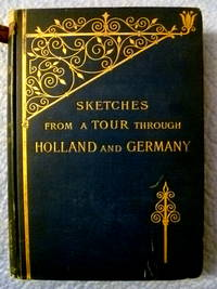 Sketches from a Tour Through Holland and Germany