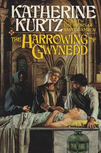 The Harrowing of Gwynedo Volume 1 of the Heirs of Saint Camber