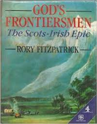 God's Frontiersmen the Scots-Irish Epic