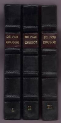 Novels of Daniel De Foe: The Life and Adventures of ROBINSON CRUSOE to which is prefixed A Biographical Memoir of Daniel De Foe by John Ballantyne (complete in three volumes, The.