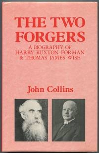 image of The Two Forgers: A Biography of Harry Buxton Forman & Thomas James Wise