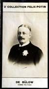 Photographie de la collection Félix Potin (4 x 7,5 cm) représentant : Comte Charles von Bülow, homme politique allemand. Début XXe. Vers 1900.