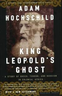 image of King Leopold's Ghost: A Story of Greed, Terror and Heroism in Colonial Africa