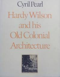 Hardy Wilson and his Old Colonial Architecture.