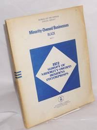 1972 survey of minority-owned business enterprises; special report, minority-owned businesses, black