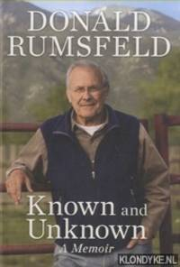 Donald Rumsfeld. Known and Unknown. A memoir