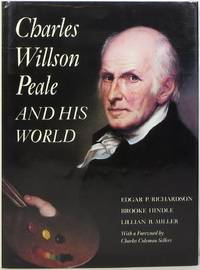 Charles Willson Peale and His World
