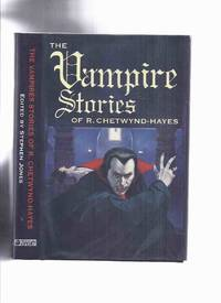 FEDOGAN & BREMER; The Vampire Stories of R Chetwynd-Hayes (inc. Looking for Something to Suck; Keep the Gaslight Burning; The Werewolf and the Vampire; My Mother Married a Vampire, etc)( VampireS )