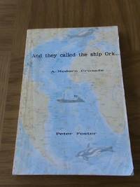 And They Called the Ship Ork...: A Modern Crusade     **1st edition/1st printing/SIGNED**