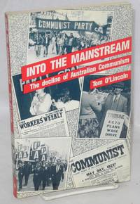Into the Mainstream : The Decline of Australian Communism