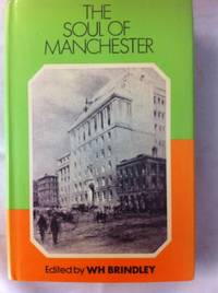 Soul of Manchester by  W.H Brindley - Hardcover - from World of Books Ltd and Biblio.com