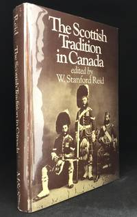 The Scottish Tradition in Canada; A History of Canada's Peoples (Publisher series: History of Canada's Peoples.)