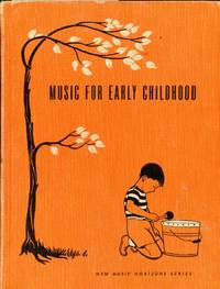 MUSIC FOR EARLY CHILDHOOD : Teachers' Edition (New Music Horizon Series) by Osvourne McConathy; Russell V. Morgan; et al - First Edition, First Thus - 1952 - from 100 POCKETS and Biblio.com