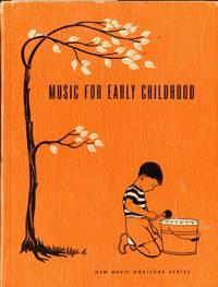 MUSIC FOR EARLY CHILDHOOD : Teachers' Edition (New Music Horizon Series)