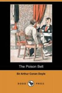 The Poison Belt (Dodo Press) by Arthur Conan Doyle - Paperback - 2007-09-28 - from Books Express and Biblio.com