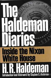 The Haldeman Diaries Inside the Nixon White House by  Intro/Afterword)  H.R. (Stephen E. Ambrose - First Edition - 1994 - from Ed Conroy Bookseller and Biblio.com