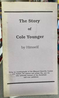 The Story of Cole Younger, by Himself by Cole Younger - Paperback - 1988 - from Books Galore LLC (SKU: 121260)