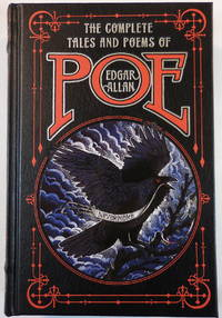 The Complete Tales and Poems of Edgar Allan Poe. Leatherbound Classics Series