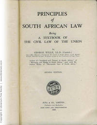 Principles of South African Law, Being a Textbook of the Civil Law of the Union.