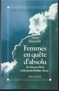 Femmes en quête d'absolu de Simone Weil à Elisabeth Kübler-Ross , traduit...