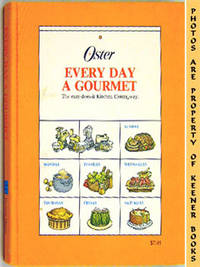Oster Every Day A Gourmet (The Easy - Does - It Kitchen Center Way) by  Jerome  Cynthia / Rubin - Hardcover - Fifth Printing - 1980 - from KEENER BOOKS (Member IOBA) and Biblio.com