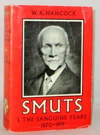 image of SMUTS 1.  The Sanguine Years 1870-1919