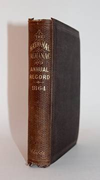 The National Almanac and Annual Record for the Year 1864