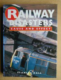 Railway Disasters: Cause and Effect.