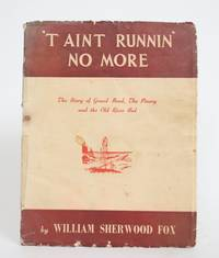 image of 'T Aint Runnin' No More: The Story of Grand Bend, The Pinery, and the Old River Bed
