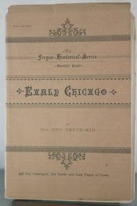 Early Chicago: A Lecture Delivered Before the Sunday Lecture Society