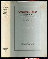 AMERICAN FICTION, 1774-1850: A CONTRIBUTION TOWARD A BIBLIOGRAPHY Second  Revised Edition