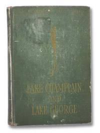 Lake Champlain and Lake George (The American Lakes Series)