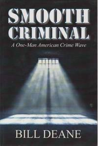 image of SMOOTH CRIMINAL A One-Man American Crime Wave