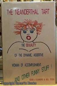 image of The Neanderthal Tart; The Sexuality of the Dynamic Assertive Woman of Accomplishment.... and Other Funny Stuff