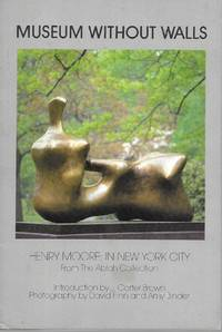 Museum Without Walls: Henry Moore in New York City; From the Ablah Collection