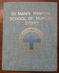 The St. Mark's Hospital School of Nursing Story