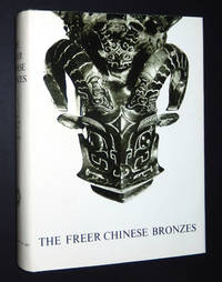 The Freer Chinese Bronzes, Vol. 1: Catalogue