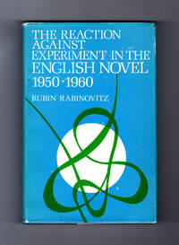 The Reaction Against Experiment in the English Novel, 1950-1960