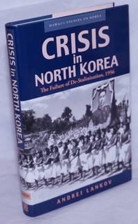 image of Crisis in North Korea: The Failure of De-Stalinization, 1956