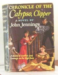 image of Chronicle Of The Calypso, Clipper.  A Story Of Conflict and Courage On The High Seas