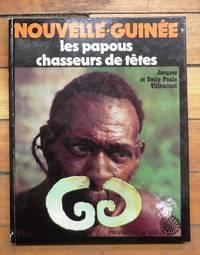Nouvelle-Guinée: les papous chasseurs de têtes