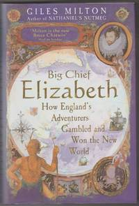 image of Big Chief Elizabeth: How England's Adventurers Gambled and Won the New World