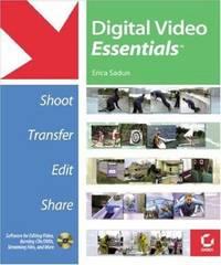 image of Digital Video Essentials : Shoot, Transfer, Edit, Share