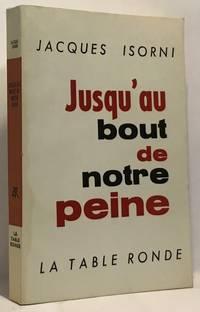 jusqu'au bout de notre peine by Isorni Jacques - 1963 - from crealivres (SKU: 100045686)