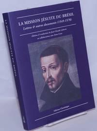 image of La Mission Jésuite du Brésil: Lettres_autres documents (1549-1570)